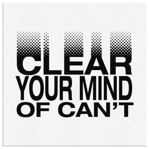 Clear Your Mind Of Can't | Canvas [Square]