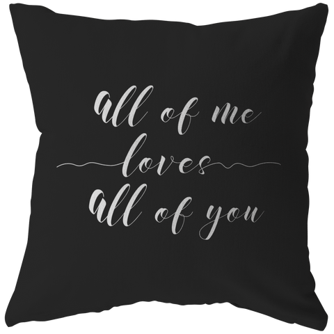 All Of Me Loves... | Pillow [Black Edition]
