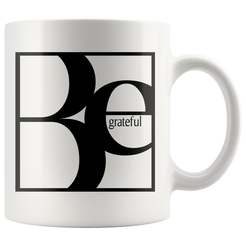 Be Grateful | Mug 11oz
