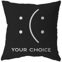Your Choice | Pillow [Black Edition]