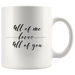 All Of Me Loves... | Mug 11oz
