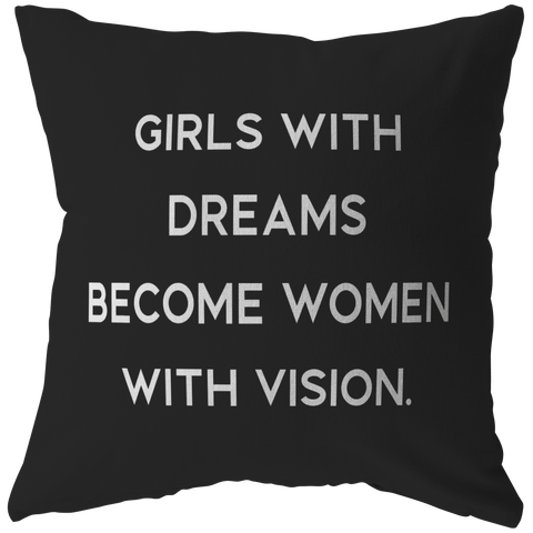 Girls With Dreams... | Pillow [Black Edition]