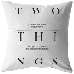 Two Things Prevent Us... | Pillow