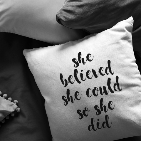 She Believed She Could... | Pillow