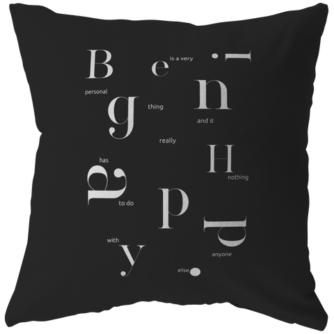 Being Happy Is A Very... | Pillow [Black Edition]