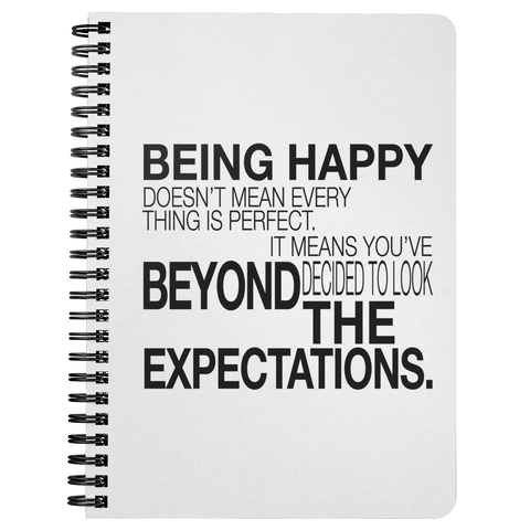 Being Happy Doesn't Mean... | Spiralbound Notebook