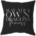 Slay Your Own Dragons... | Pillow [Black Edition]