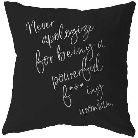 Never Apologize For... | Pillow [Black Edition]