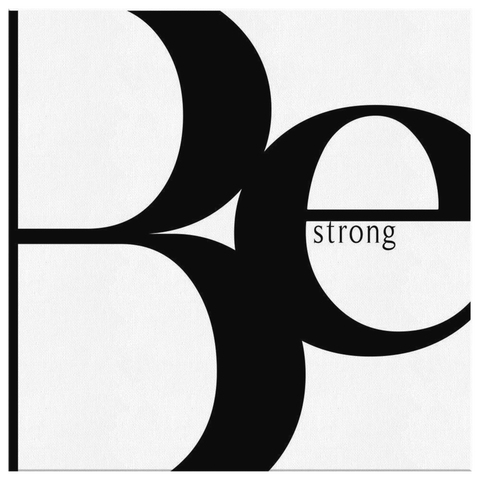 Be Strong | Canvas [Square]