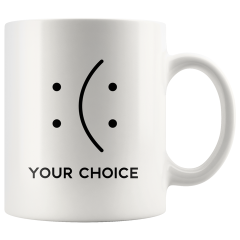 Your Choice | Mug 11oz