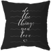 Do The Things You Love | Pillow [Black Edition]