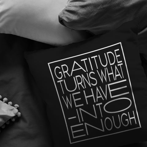 Gratitude Turns... | Pillow [Black Edition]