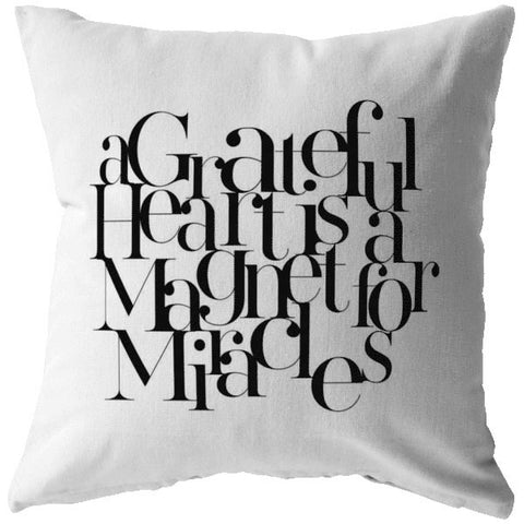 A Grateful Heart... | Throw Pillow