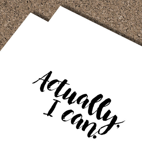 Actually, I Can | Framed Fine Art Print
