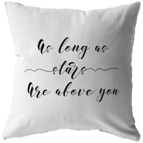As Long As Stars Are Above You | Throw Pillow