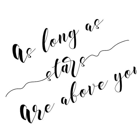 As Long As Stars Are Above You | Fine Art Print