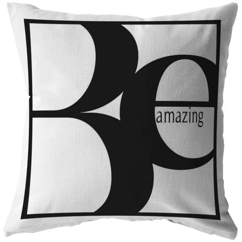 Be Amazing | Throw Pillow