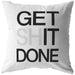 Get Shit Done | Throw Pillow