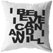 I Believe I Can... | Throw Pillow
