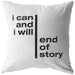 I Can And I Will... | Throw Pillow