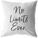 No Limits Ever | Throw Pillow