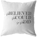 She Believed She Could So She Did | Throw Pillow