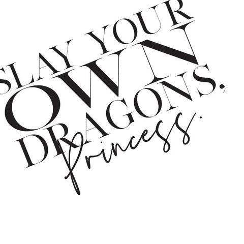 Slay Your Own Dragons... | Framed Fine Art Print