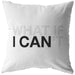 What If I Can | Throw Pillow