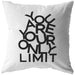 You Are Your Only Limit | Throw Pillow