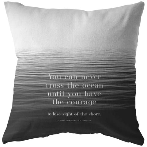 You Can Never Cross The Ocean | Throw Pillow