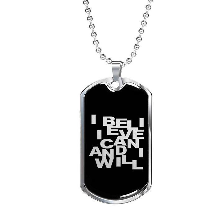 I Believe I Can... | Luxury Dog Tag [Silver + Gold]