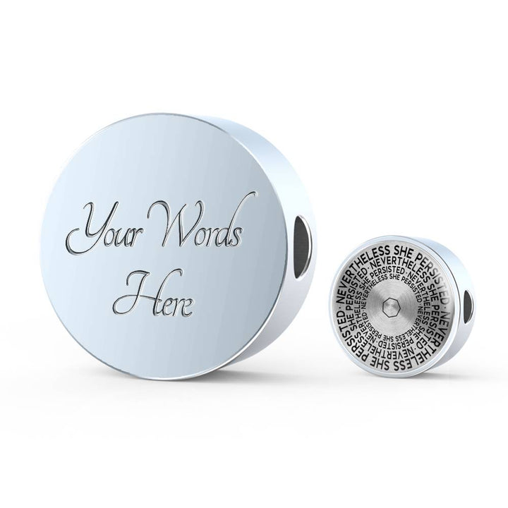 Nevertheless She Persisted | Mantragon Luxury Circle Charm [Only]