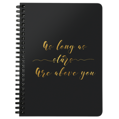 As Long As Stars Are Above You | Spiralbound Notebook [Glam Edition]