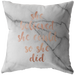 She Believed She Could... | Pillow [Glam Edition]