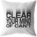 Clear Your Mind Of Can't | Pillow
