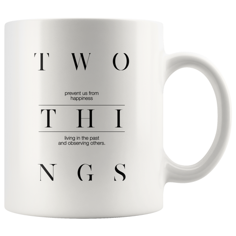 Two Things Prevent Us... | Mug 11oz