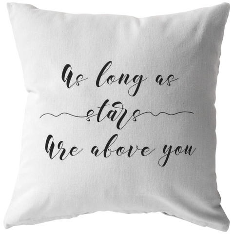As Long As Stars Are Above You | Pillow