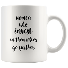 Women Who Invest... | Mug 11oz