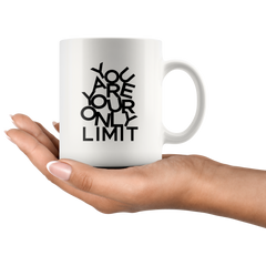 You Are Your Only Limit | Mug 11oz