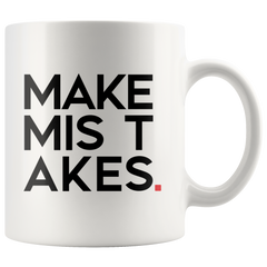 Make Mistakes Mug | 11oz