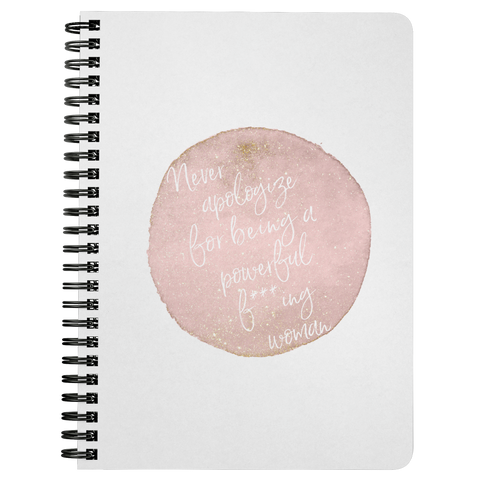Never Apologize For... | Spiralbound Notebook