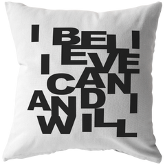 I Believe I Can... | Pillow