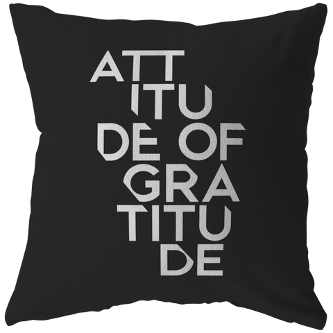 Attitude Of Gratitude | Pillow [Black Edition]