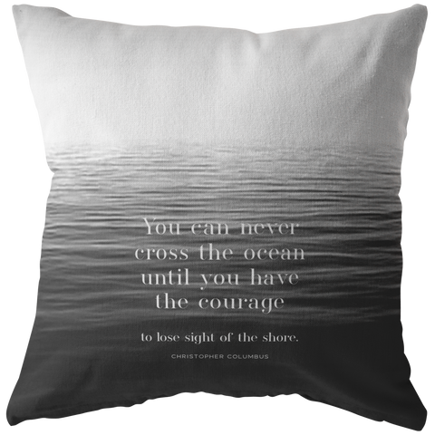 You Can Never Cross The Ocean | Pillow