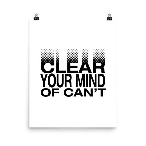 Clear Your Mind Of Can't | Fine Art Print
