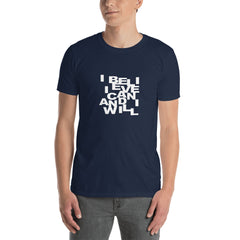 I Believe I Can And I Will | Men's Tshirt [4 Colors]