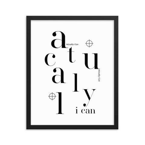 Actually I Can | Framed Fine Art Print