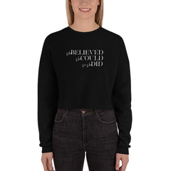 She Believed She Could So She Did | Crop Sweatshirt