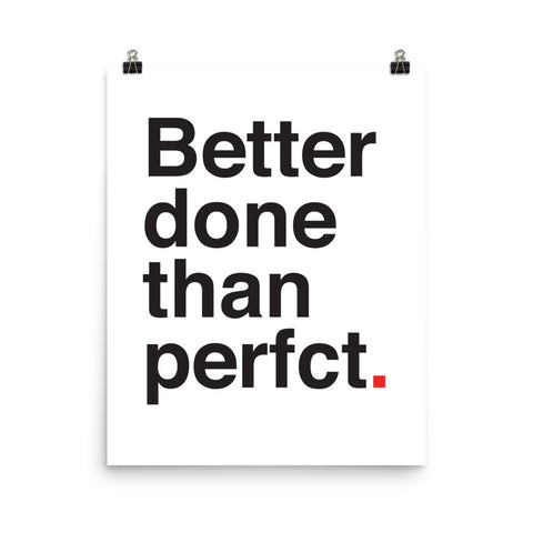 Better Done Than Perfect | Fine Art Print