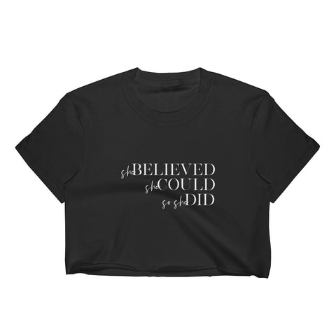 She Believed She Could So She Did | Crop Tshirt [White + Black]